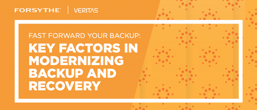 Fast Forward your Backup: Key Factors in Modernizing Backup and Recovery