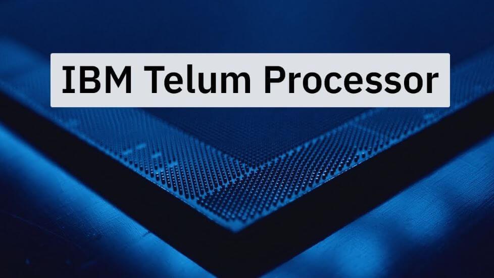 IBM Launches New Telum Processor